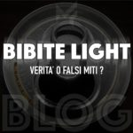 BIBITE LIGHT. VERITA' O FALSO MITO?